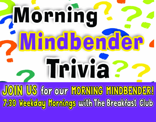 Morning Mindbender – weekdays at 7:30 a.m.