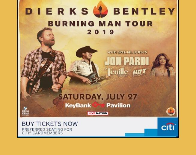 DIERKS BENTLEY Burning Man Tour 2019 – with special guests JON PARDI, TENILLE TOWNES & HOT COUNTRY KNIGHTS – KeyBank Pavilion – July 27!
