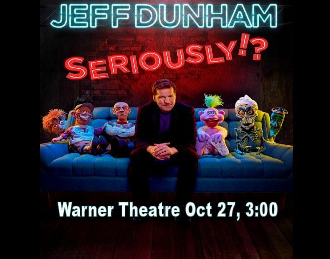 """""""JEFF DUNHAM:SERIOUSLY!?"""" at the Warner Theatre – October 27! Ticket info here!"""