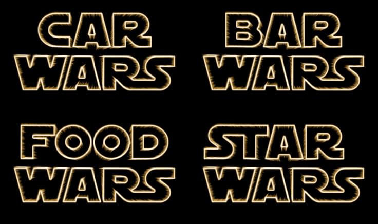Car Wars – Bar Wars – Food Wars – Star Wars