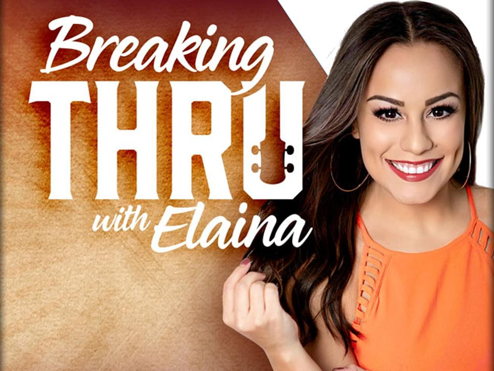 """Breaking Thru With Elaina"" Featuring Maren Morris"
