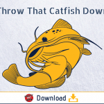 "Download ""Throw That Catfish Down"""