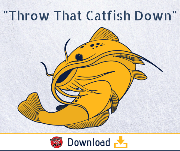 """Download """"Throw That Catfish Down"""""""