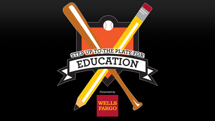 Step Up to the Plate for Education presented by Wells Fargo