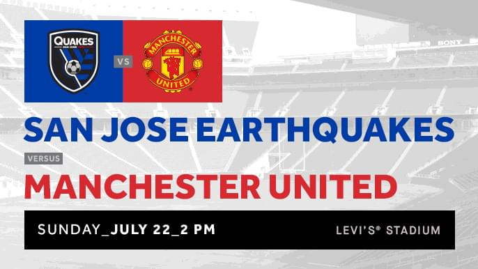 July 22: San Jose Earthquakes vs Manchester United