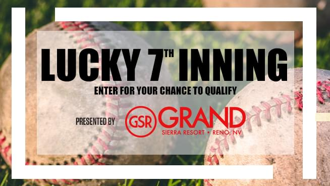 KNBR & Grand Sierra Resort's Lucky 7th Inning