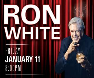 Register to Win RON WHITE TICKETS!