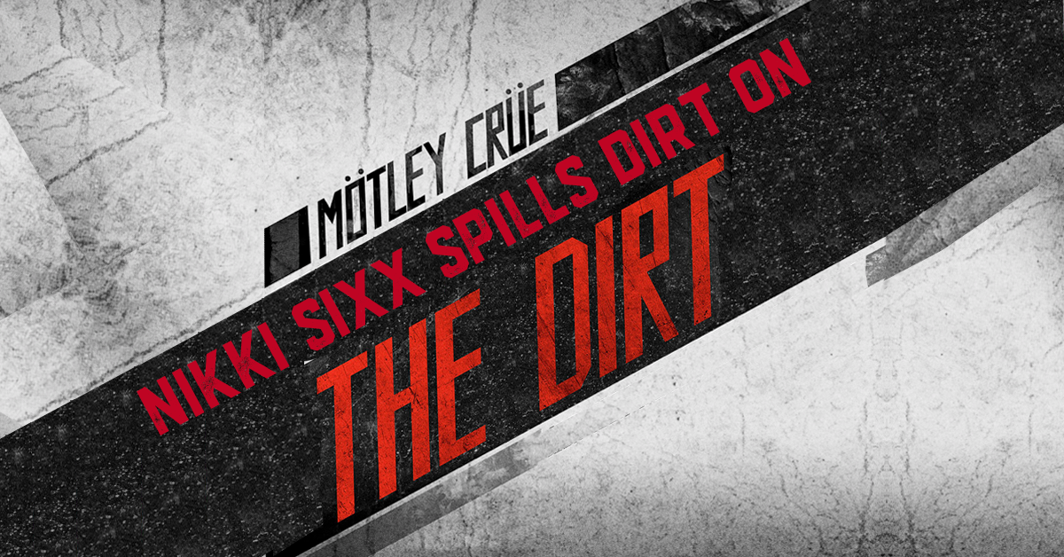 Nikki Sixx spills the dirt on 'The Dirt'