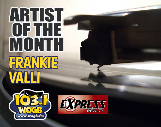 Do you like the seasons?  Frankie Valli and the Four Seasons are the WOGB Artist of the Month!