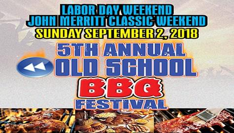Celebrate Labor Day Weekend At The 5th Annual Old School BBQ Festival – Sept. 2nd In Nashville!