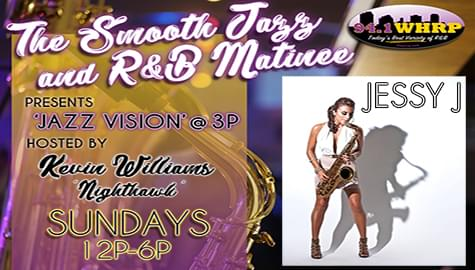 """Jazz Vision"" Welcomes Jessy J – Sunday At 3pm on 94.1 WHRP!"
