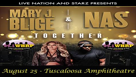 94.1 WHRP Has Your Tickets To Mary J. Blige And Nas – Aug. 25th At Tuscaloosa Amphitheatre!