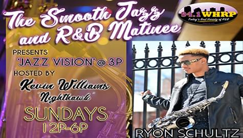 """""""Jazz Vision Live"""" Welcomes Ryon Schultz – Sunday At 3pm On 94.1 WHRP!"""