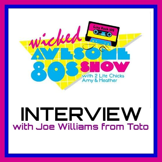 A WICKED AWESOME 80's INTERVIEW with JOE WILLIAMS from TOTO!