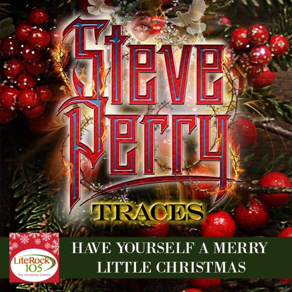 "A Lite Rock 105 EXCLUSIVE >> HEAR Steve Perry's version of ""Have Yourself A Merry Little Christmas"""