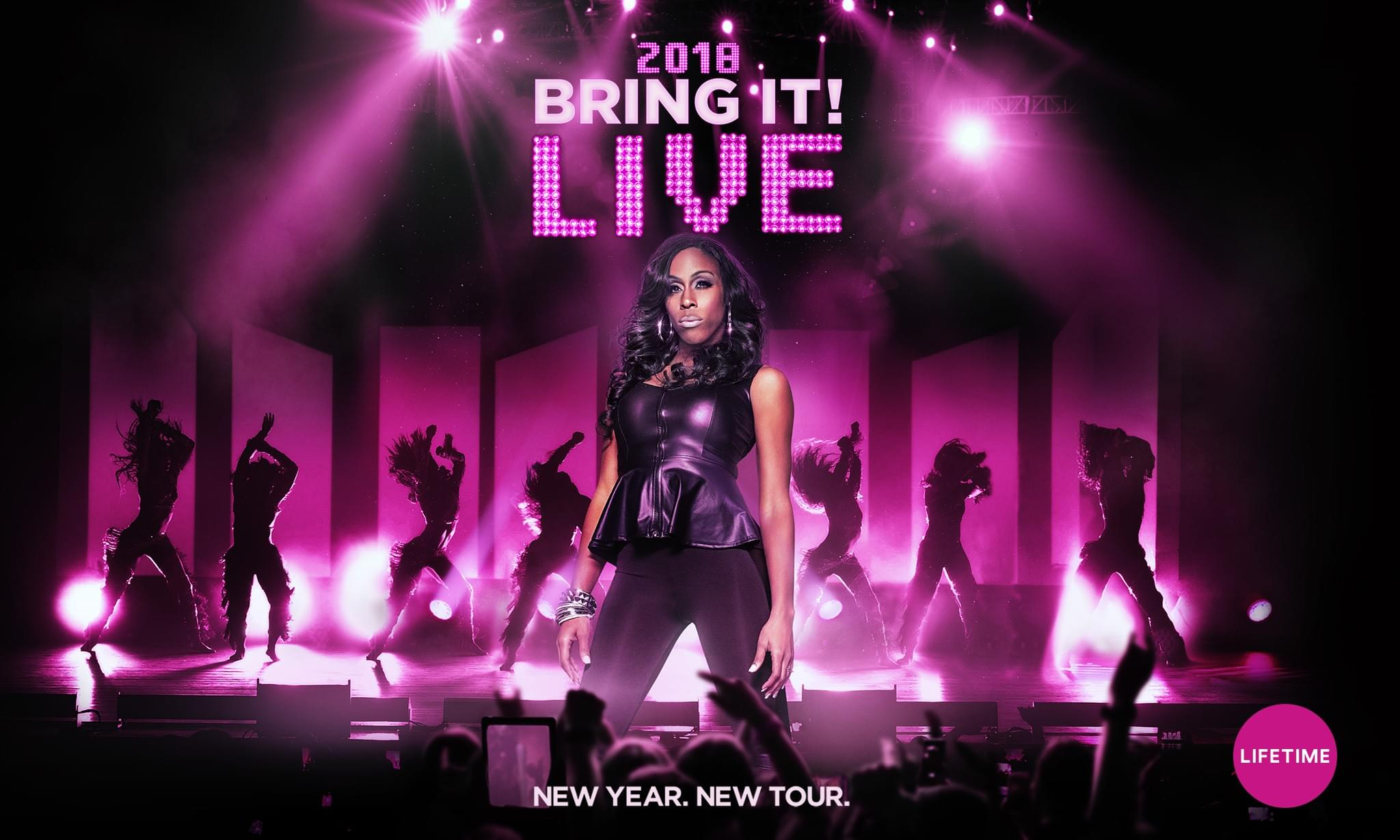 """LIFETIME'S HIT SERIES """"BRING IT"""" SET TO TAKE THE STAGE IN AN ALL-NEW SHOW ROBINSON PERFORMANCE HALL"""