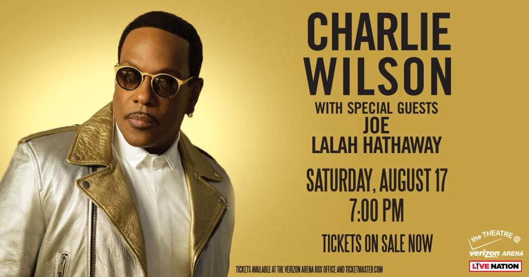 Charlie Wilson LIVE with special guests Joe and Lalah Hathaway!