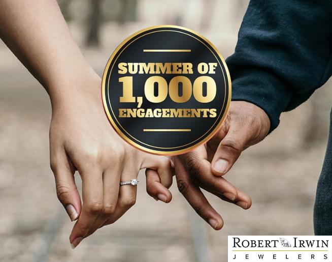 Summer of 1000 Engagements – Robert Irwin Jewelers