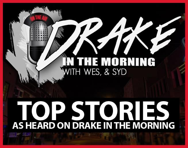 Drake in the Morning – News and Topics for Thursday, February 21