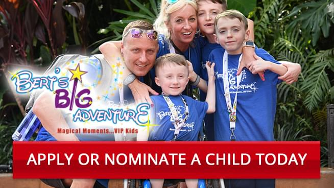 Nominate a child and family for Bert's Big Adventure!