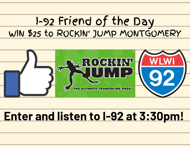 Become Our I-92 Friend of the Day and Go to Rockin' Jump