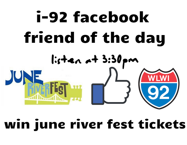 I-92 Facebook Friend of the Day Win River Fest Tickets