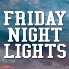 FRIDAY 08/30/19 – FRIDAY NIGHT LIGHTS AND KAT FOOTBALL SATURDAY