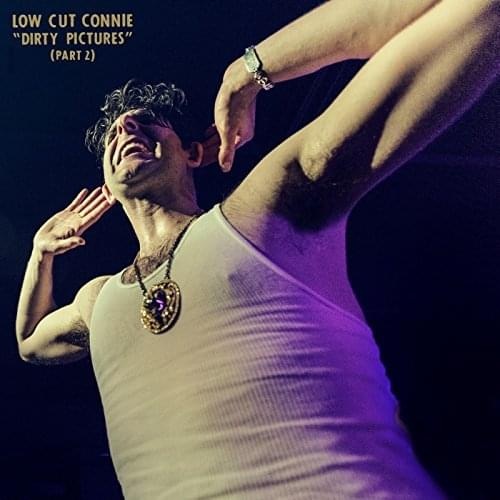 ALBUM OF THE WEEK: Low Cut Connie – Dirty Pictures (Part 2)