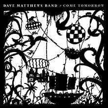 ALBUM OF THE WEEK: Dave Matthews Band – Come Tomorrow