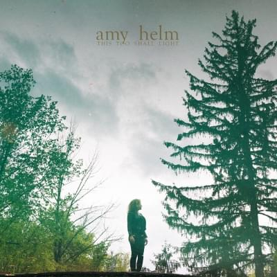 ALBUM OF THE WEEK: Amy Helm – This Too Shall Light
