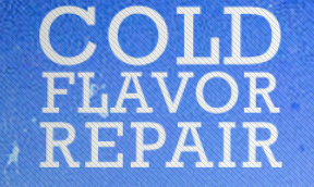 LOCALLY GROWN: Cold Flavor Repair – 12/14/18
