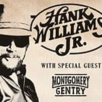 Hank Williams Jr and Montgomery Gentry Concert