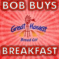 BOB Buys Breakfast With The Great Harvest Bread Company