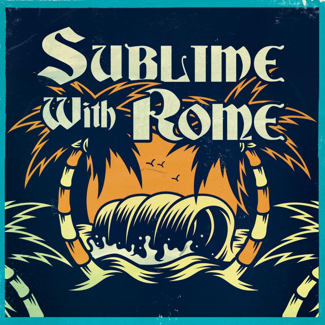 Sublime with Rome Logo - 2019 BLONO Show