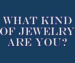 What Kind of Jewelry Are You - 300x250