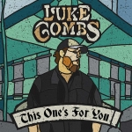 """This One's For You"" from Luke Combs Is The Top Selling Album Of The Year"